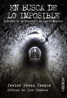 EN BUSCA DE LO IMPOSIBLE   JAVIER PEREZ CAMPOS   Comprar libro ...