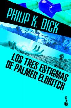 Los mejores libros para leer descargar LOS TRES ESTIGMAS DE PALMER ELDRITCH de PHILIP K. DICK (Spanish Edition) 9788445000557