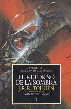 el retorno de la sombra: la historia de el señor de los anillos 1 (historia de la tierra media; t. 6)-j.r.r. tolkien-9788445071557