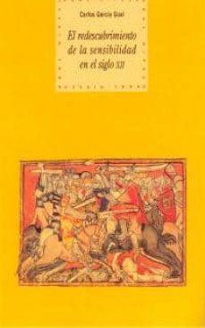 el redescubrimiento de la sensibilidad en el siglo xii: el amor c ortes y el ciclo arturico-carlos garcia gual-9788446008057