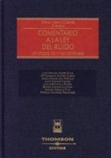Descargar COMENTARIO A LA LEY DEL RUIDO. LEY 37/2003, DE 17 DE NOVIEMBRE gratis pdf - leer online