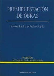 presupuestacion de obras (4ª ed)(actualizada con la gestion de rcd)-antonio ramirez de arellano agudo-9788447212057