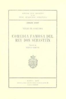 COMEDIA FAMOSA DEL REY DON SEBASTIAN (REF: 1422952): ANEJOS DEL B OLETIN DE LA RAE - LUIS VELEZ DE GUEVARA |