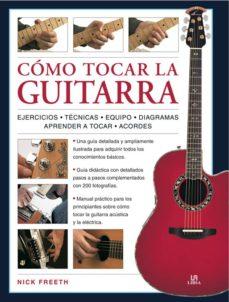 Descargar COMO TOCAR LA GUITARRA: UNA GUIA DIDACTICA PASO A PASO CON 200 FO TOGRAFIAS gratis pdf - leer online