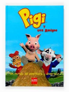 Inmaswan.es El Gran Libro De Pigi Y Sus Amigos Image