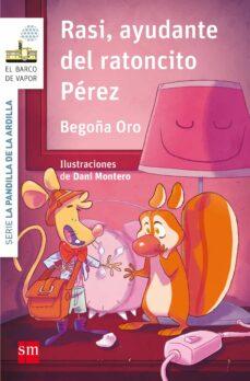 la pandilla de la ardilla 9: rasi, ayudante del ratoncito perez-begoña oro pradera-9788467595857
