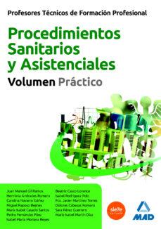 profesores tecnicos de formacion profesional: procedimientos sani tarios y asistenciales: volumen practico-9788467620757