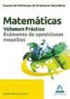 Chapultepecuno.mx Cuerpo De Profesores De Enseñanza Secundaria. Matematicas. Volume N Practico. Examenes De Oposiciones Resueltos Image
