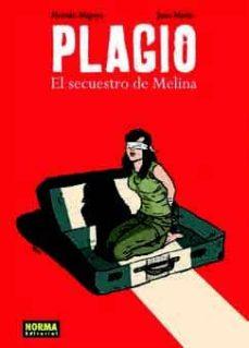 plagio: el secuestro de melina-hernan migoya-9788467907957