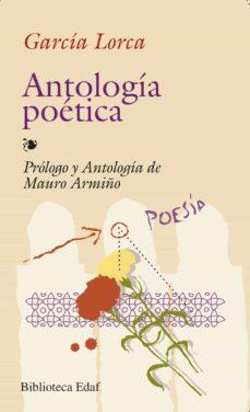Descargar libros de audio gratis en línea ANTOLOGIA POETICA (2ª ED.) 9788471667557 (Spanish Edition) de FEDERICO GARCIA LORCA