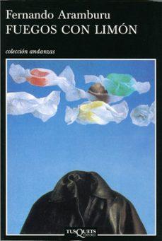 fuegos con limon (2ª ed.)-fernando aramburu irigoyen-9788472237957