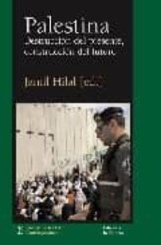 palestina: destruccion del presente, construccion del futuro-jamil hilal-9788472904057
