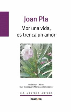 Ebook descarga de archivos pdf gratis MOR UNA VIDA, ES TRENCA UN AMOR 9788476600757 de JOAN PLA