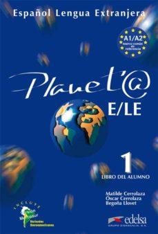 Descargar PLANETA E/LE 1: LIBRO DEL ALUMNO gratis pdf - leer online