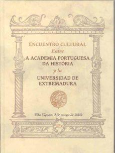 Geekmag.es Encuentro Cultural Entre A Academia Portuguesa Da Historia Y La U Niversidad De Extremadura: Vila Viçosa, 4 De Mayo De 2002 (Ed. Bilingüe) Image