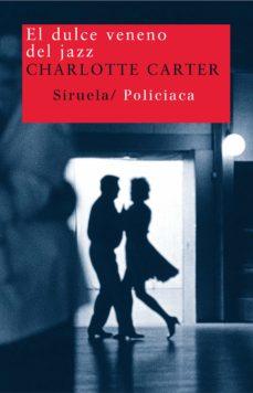 Descargar audiolibros gratis EL DULCE VENENO DEL JAZZ (Literatura española) FB2 MOBI 9788478448357