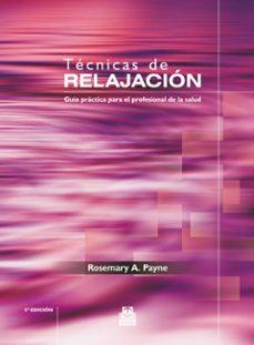 Libros de audio gratis en alemán descarga gratuita TECNICAS DE RELAJACION: GUIA PRACTICA PARA EL PROFESIONAL DE LA S ALUD (5ª ED.) de ROSEMARY A. PAYNE  en español