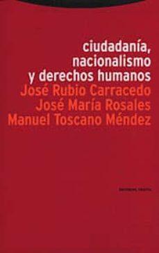 ciudadania, nacionalismo y derechos humanos-jose rubio-carracedo-jose maria rosales-manuel toscano mendez-9788481642957