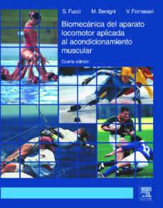 Inmaswan.es Biomecanica Del Aparato Locomotor Aplicada Al Acondicionamiento M Uscular (4ª Ed.) Image
