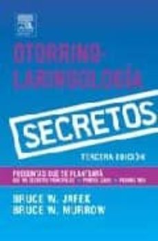otorrinolaringologia: secretos (3ª ed.)-b.w. jafek-b.w. murrow-9788481748857