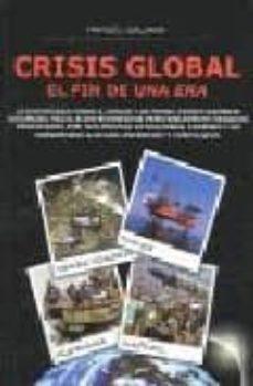 crisis global: el fin de una era-manuel galiana-9788483520857