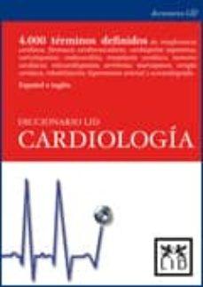 Libros descargados para encender DICCIONARIO LID CARDIOLOGIA