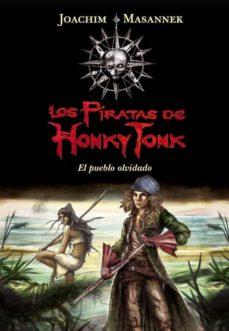 el pueblo olvidado (los piratas de honky tonk)-joachim masannek-9788484418757