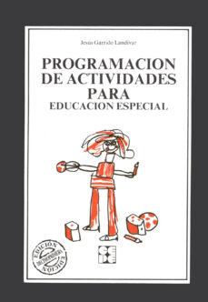 programacion de actividades para la educacion especial-jesus garrido landivar-9788486235857