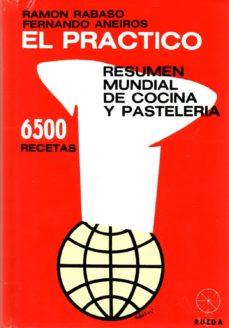 Chapultepecuno.mx El Practico: Resumen Mundial De Cocina Y Pasteleria: 6500 Recetas (6ª Ed.) Image