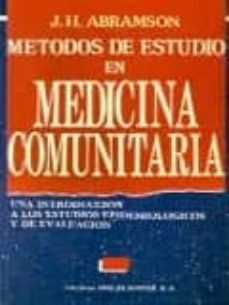 Descargar ebooks en español METODOS DE ESTUDIO EN MEDICINA COMUNITARIA: UNA INTRODUCCION A LO S ESTUDIOS EPIDEMIOLOGICOS Y DE EVALUACION