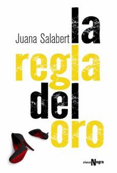 Reservar google downloader gratis LA REGLA DEL ORO iBook ePub DJVU de JUANA SALABERT 9788491040057 (Spanish Edition)