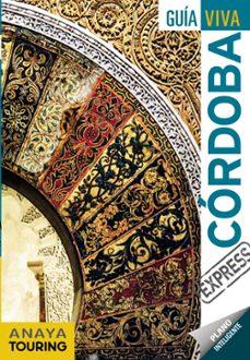 cordoba 2018 (3ª ed.) (guia viva express)-rafael arjona molina-francesc ribes-9788491580157