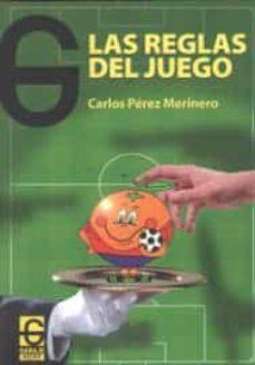 Ebooks para descargas gratuitas REGLAS DEL JUEGO, LAS (EL GARAJE) de CARLOS PEREZ MERINERO iBook PDB (Literatura española) 9788494794957