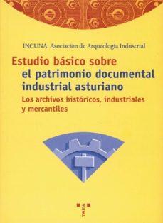Curiouscongress.es Estudio Basico Sobre El Patrimonio Documental Asturiano: Los Arch Ivos Historicos, Industriales Y Mercantiles Image