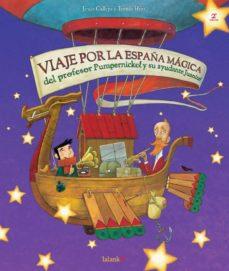 viaje por la españa magica del profesor pumpernickel y su ayudant e juanito-jesus callejo-9788496003057