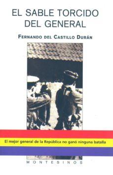 el sable torcido del general (montesinos)-fernando del castillo duran-9788496356757