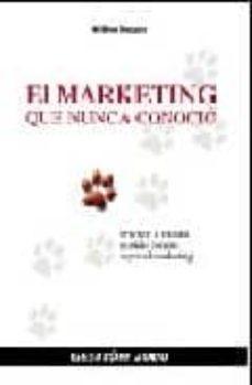 Bressoamisuradi.it El Marketing Que Nunca Conocio: Practico E Inusual Sentido Comun Sobre El Marketing Image