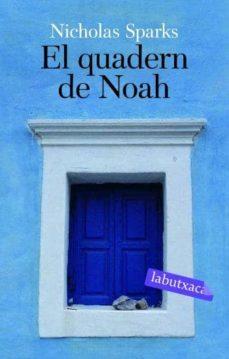 Descarga online de libros gratis. EL QUADERN DE NOAH de NICHOLAS SPARKS (Literatura española) 9788496863057 FB2 ePub PDB
