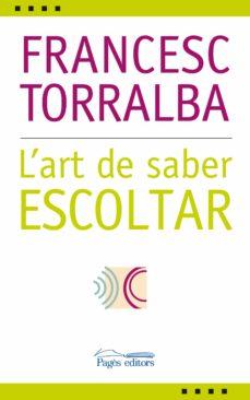 l'art de saber escoltar (epub) (ebook)-francesc torralba-9788497798457