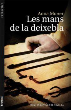 Leer libros en línea descargas gratuitas LES MANS DE LA DEIXEBLA 9788498249057 de ANNA MONER