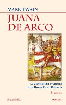 Permacultivo.es Juana De Arco: La Asombrosa Aventura De La Doncella De Orleans (6 ª Ed) Image