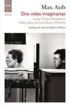 Padella.mx Dos Vidas Imagimarias: Jusep Torres Campalans; Vida Y Obra De Lui S Alvarez Petreña (Epilogo: Antonio Muñoz Molina) Image
