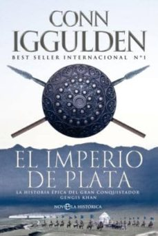 el imperio de plata: la historia epica del gran conquistador geng is khan-conn iggulden-9788499707457
