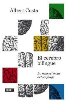 Descargar EL CEREBRO BILINGUE: NEUROCIENCIA DEL LENGUAJE gratis pdf - leer online