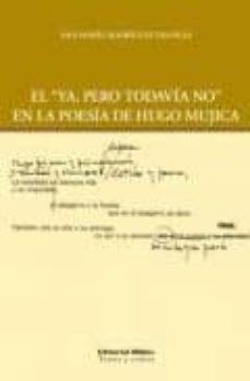 Padella.mx El &Quot; Ya Pero Todavia No &Quot; En La Poesia De Hugo Mujica Image