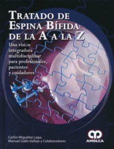 Los mejores foros para descargar libros electrónicos TRATADO DE ESPINA BIFIDA DE LA A A LA Z de  9789588871257 (Spanish Edition)