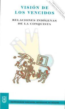 Relaismarechiaro.it Vision De Los Vencidos: Relaciones Indigenas De La Conquista (Vigesimoseptima Reimpresion) Image