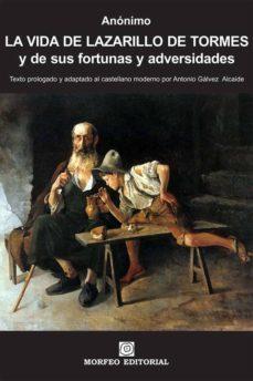 la vida de lazarillo de tormes (texto prologado y adaptado al castellano moderno por antonio gálvez alcaide) (ebook)-antonio galvez alcaide-cdlap00002257