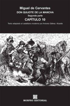 don quijote de la mancha. segunda parte. capítulo 10 (texto adaptado al castellano moderno por antonio gálvez alcaide) (ebook)-cdlap00002657