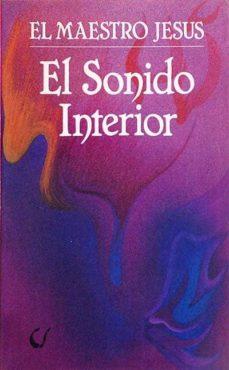 EL SONIDO INTERIOR - EL MAESTRO DE JESÚS | Adahalicante.org